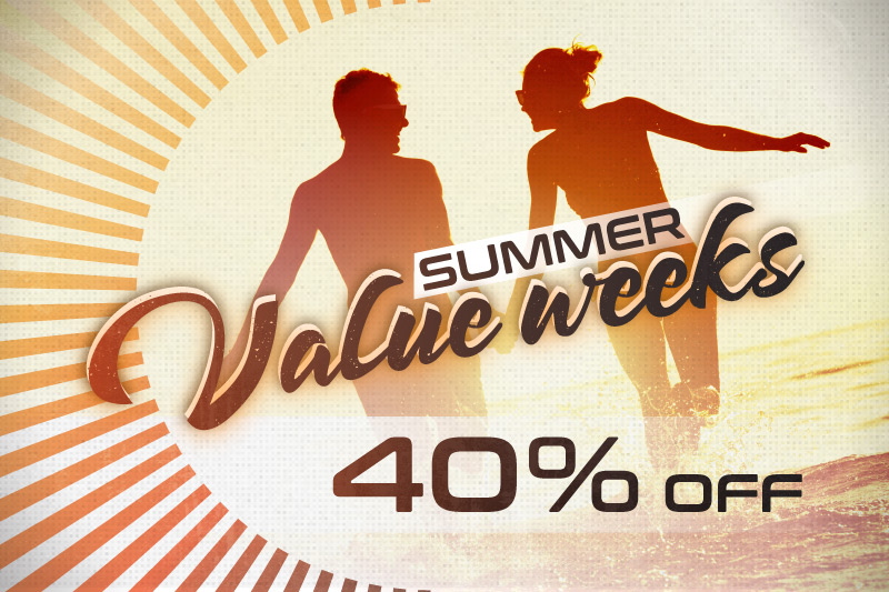 Summer Value Weeks 40% OFF