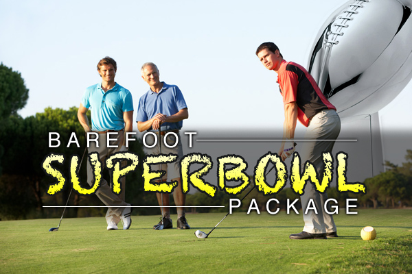 Barefoot Super Bowl Package